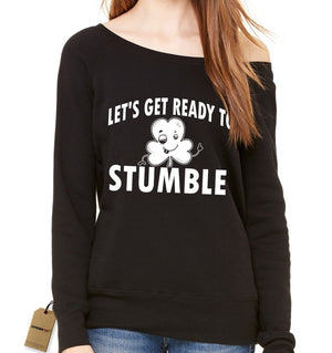 Let's Get Ready To Stumble Drinking Slouchy Off Shoulder Oversized Sweatshirt