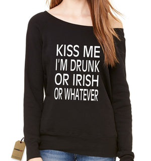 Kiss Me I'm Drunk Or Irish Slouchy Off Shoulder Oversized Sweatshirt