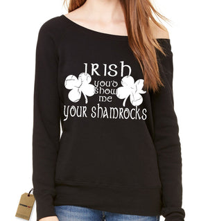 Irish You'd Show Me Your Shamrocks Slouchy Off Shoulder Oversized Sweatshirt