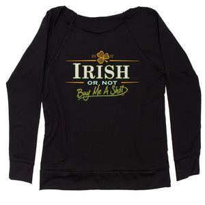 Irish Or Not, Buy Me A Shot Slouchy Off Shoulder Oversized Sweatshirt