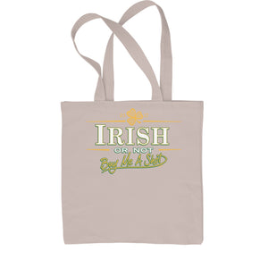 Irish Or Not, Buy Me A Shot Shopping Tote Bag
