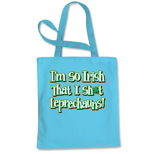 I'm So Irish I Sh-t Leprechauns Shopping Tote Bag