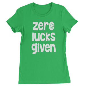 Zero Lucks Given St Paddy's Day Womens T-shirt