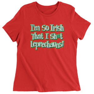 I'm So Irish I Sh-t Leprechauns Womens T-shirt