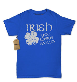 Irish You Were Naked Womens T-shirt