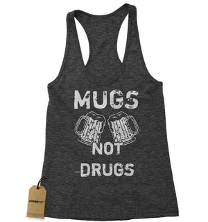 Mugs Not Drugs Funny Racerback Tank Top for Women