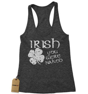 Irish You Were Naked Racerback Tank Top for Women