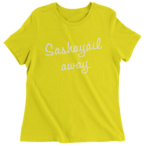 Sashayail Away Womens T-shirt