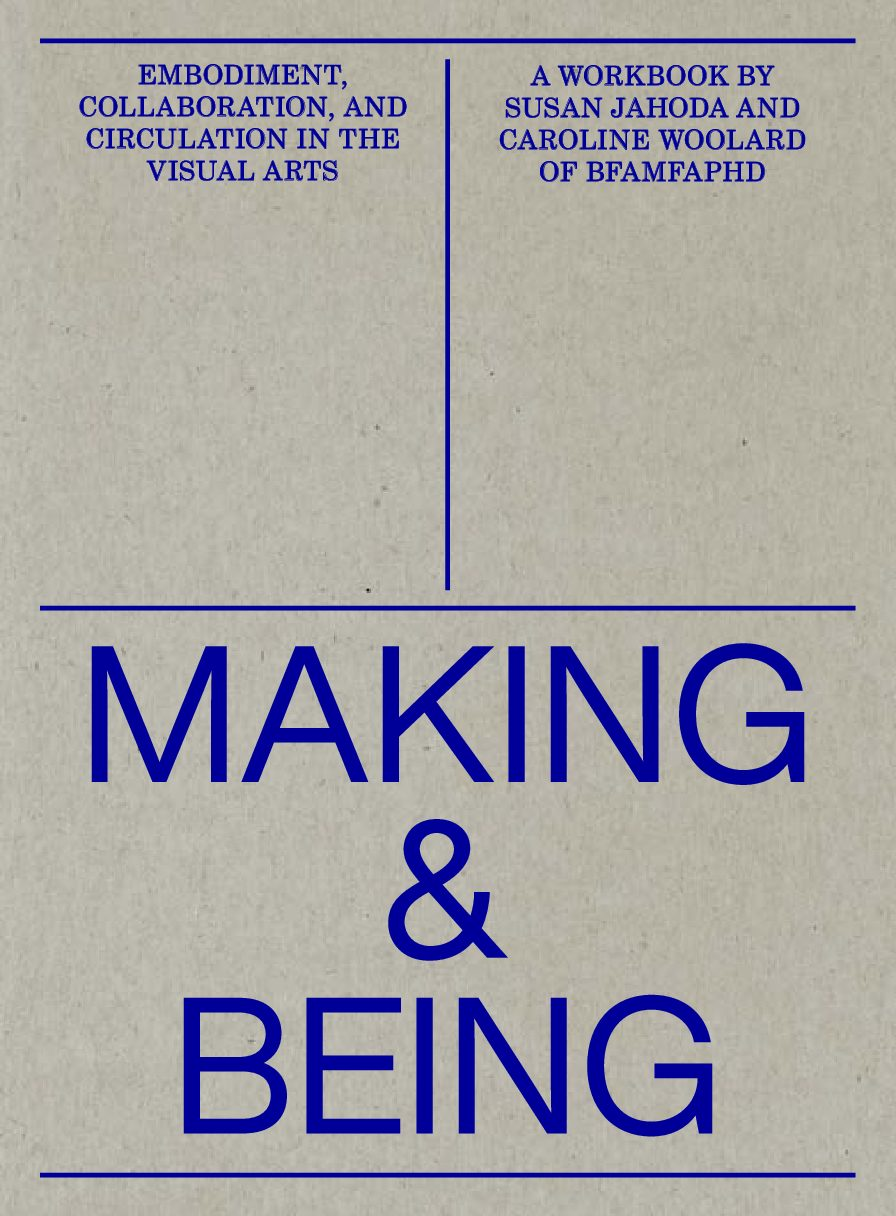 Making and Being: Embodiment, Collaboration, and Circulation in the Visual Arts