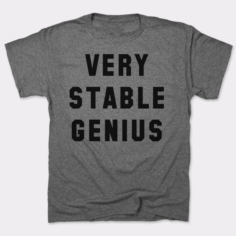 Very Stable Genius T-Shirt (Mens) - RoyaleCart