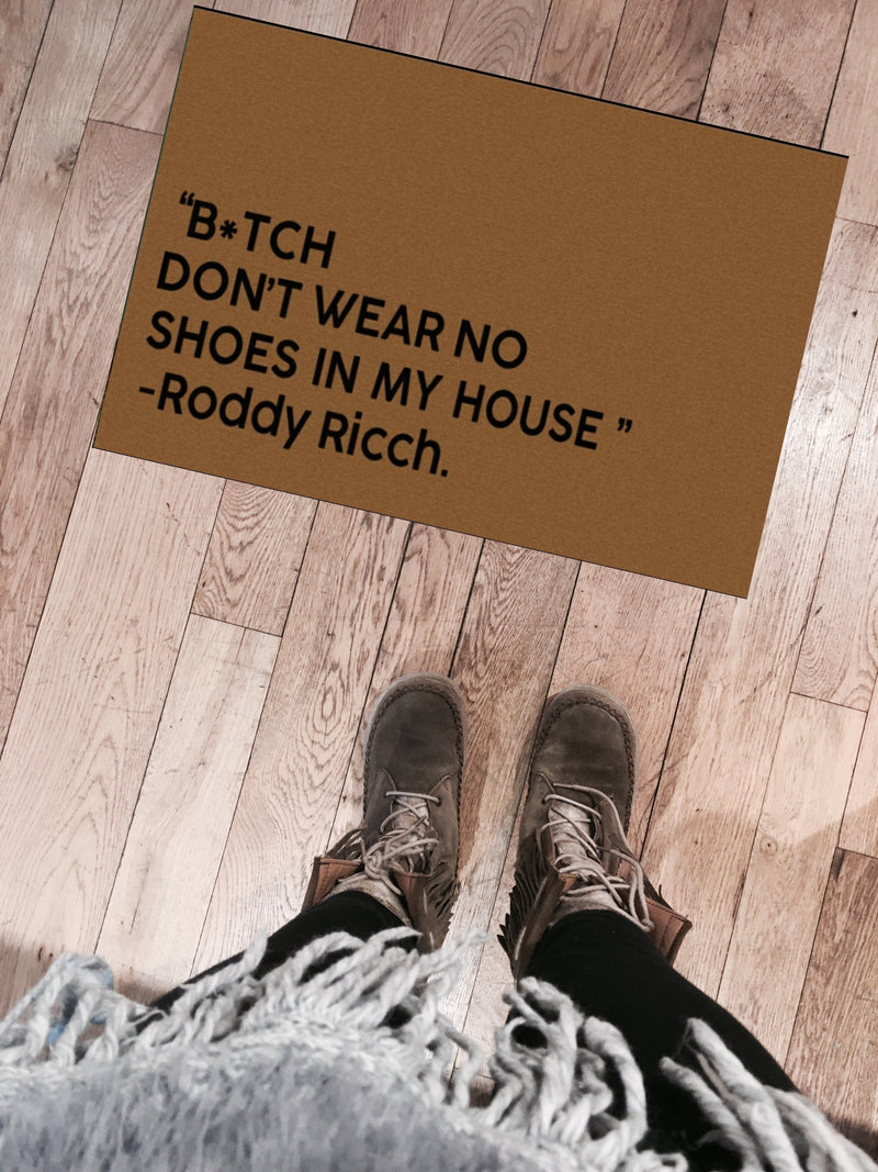 Roddy Ricch Door Mat B*tch Don't Wear No Shoes Floor Rug - RoyaleCart