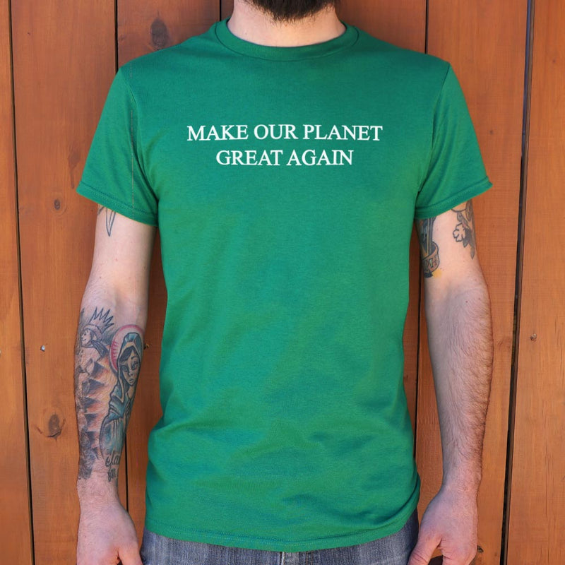 Make Our Planet Great Again T-Shirt (Mens) - RoyaleCart