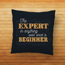 Load image into Gallery viewer, Expert Beginner Quote Printed Cushion - PrintNawab