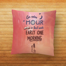Load image into Gallery viewer, Extra Hour Quote Printed Cushion - PrintNawab