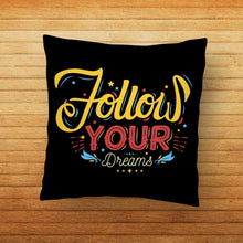 Load image into Gallery viewer, Follow your Dreams Quote Printed Cushion - PrintNawab