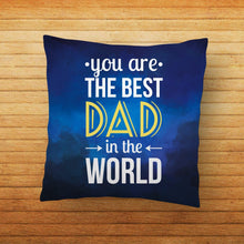 Load image into Gallery viewer, Best Dad in World Quote Printed Cushion - PrintNawab