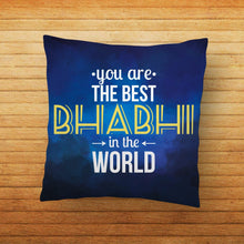 Load image into Gallery viewer, Best Bhabhi in World Quote Printed Cushion - PrintNawab