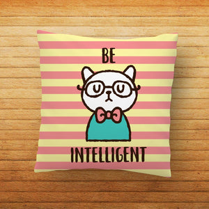 Be Intelligent Printed Cushion - PrintNawab