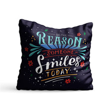 Load image into Gallery viewer, Be the Reason Quote Printed Cushion - PrintNawab