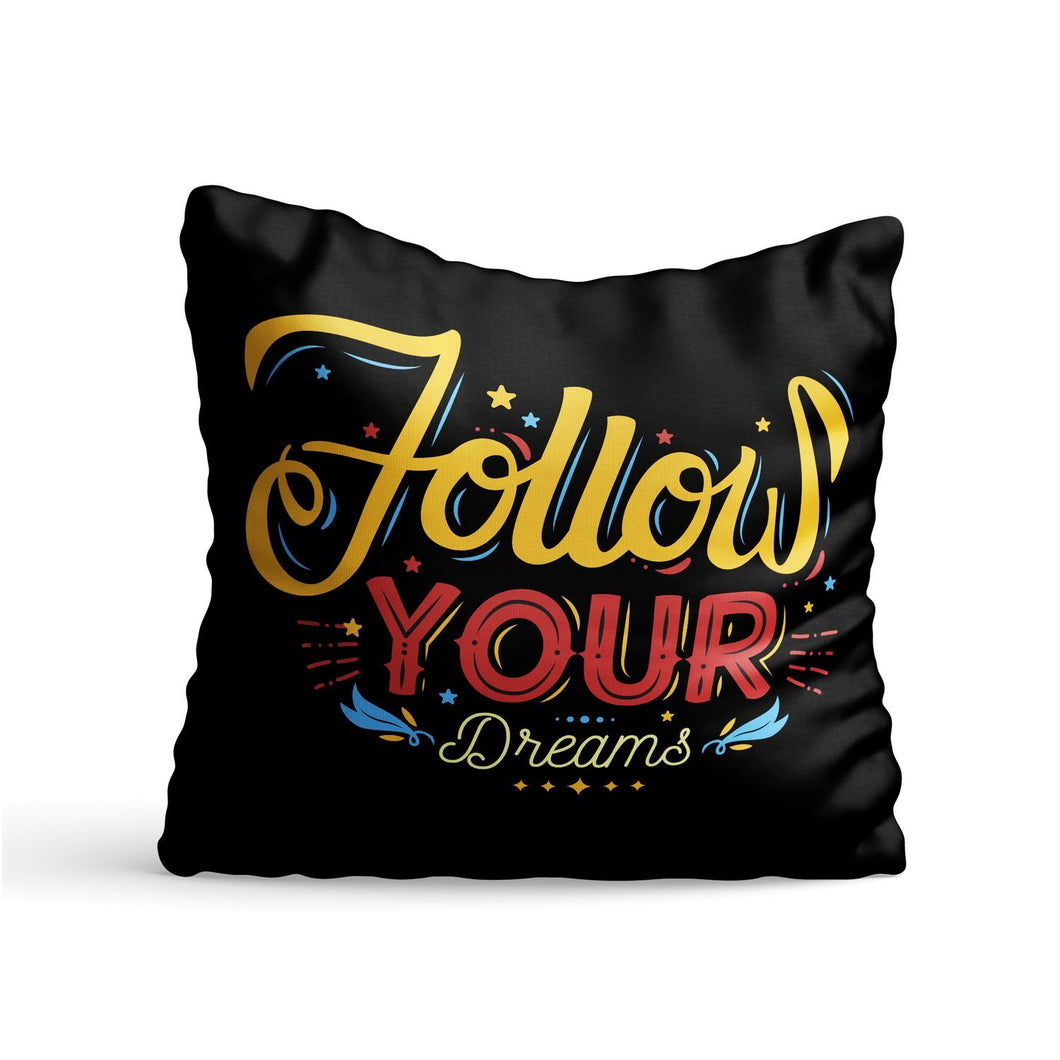 Follow your Dreams Quote Printed Cushion - PrintNawab