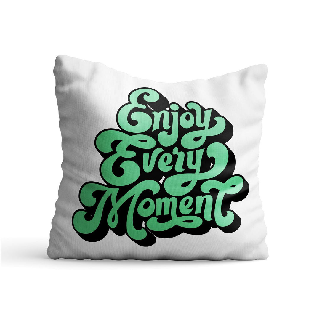 Enjoy Every Moment Quote Printed Cushion - PrintNawab