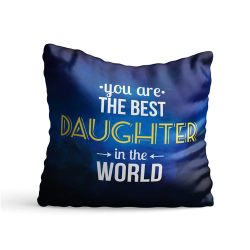 Best Daughter in World Quote Printed Cushion - PrintNawab