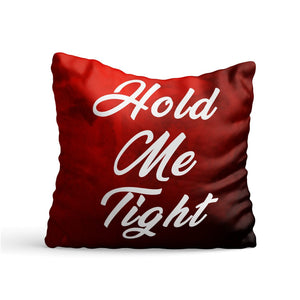Hold Me Tight Quote Printed Cushion - PrintNawab