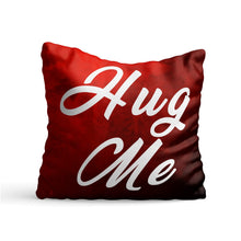 Load image into Gallery viewer, Hug Me Quote Printed Cushion - PrintNawab