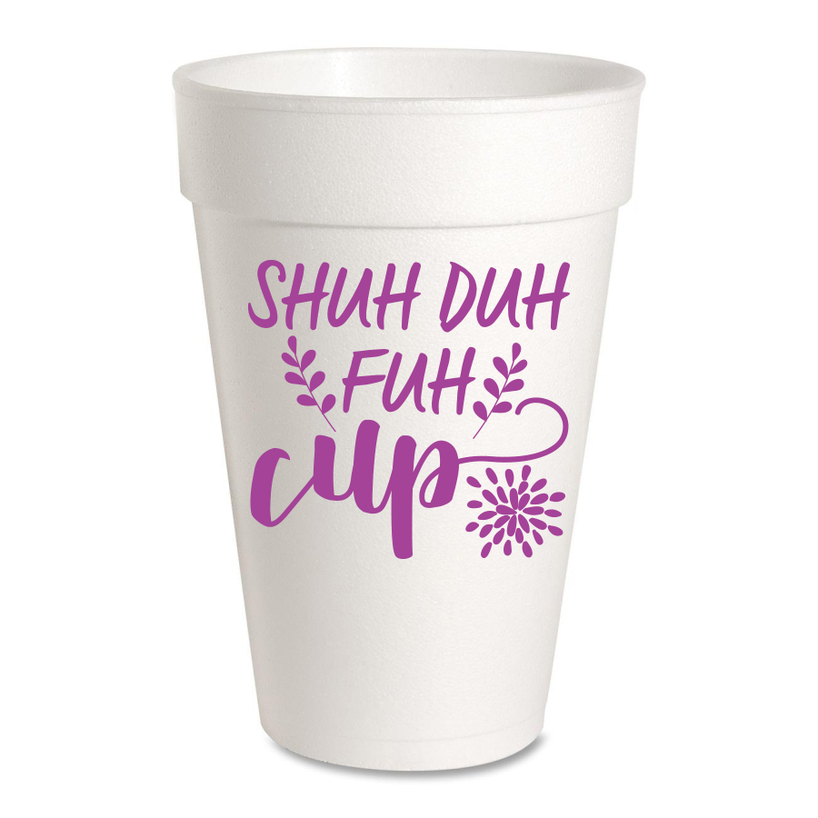 25 Pack - Shuh Duh Fuh Cup