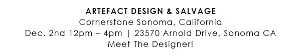 Artefact Design and Salvage on Dec 2nd 12-4pm in Sonoma, CA