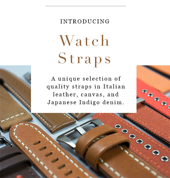 Introducing Watch Straps. A unique selection of quality straps in Italian leather, canvas and Japanese Indigo denim.