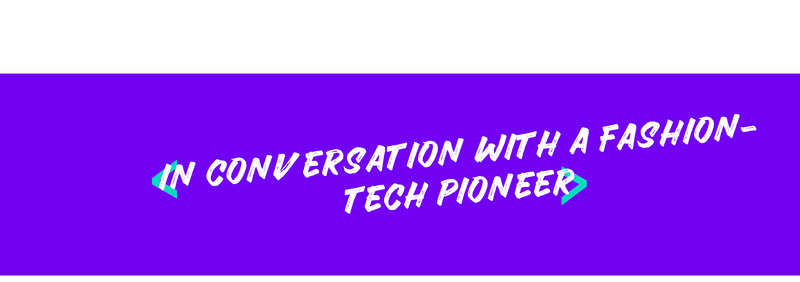 Blog Header for InnovateHer 'In conversation with a fashion tech pioneer' blog