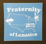 Fraternity of Lunatics Sticker