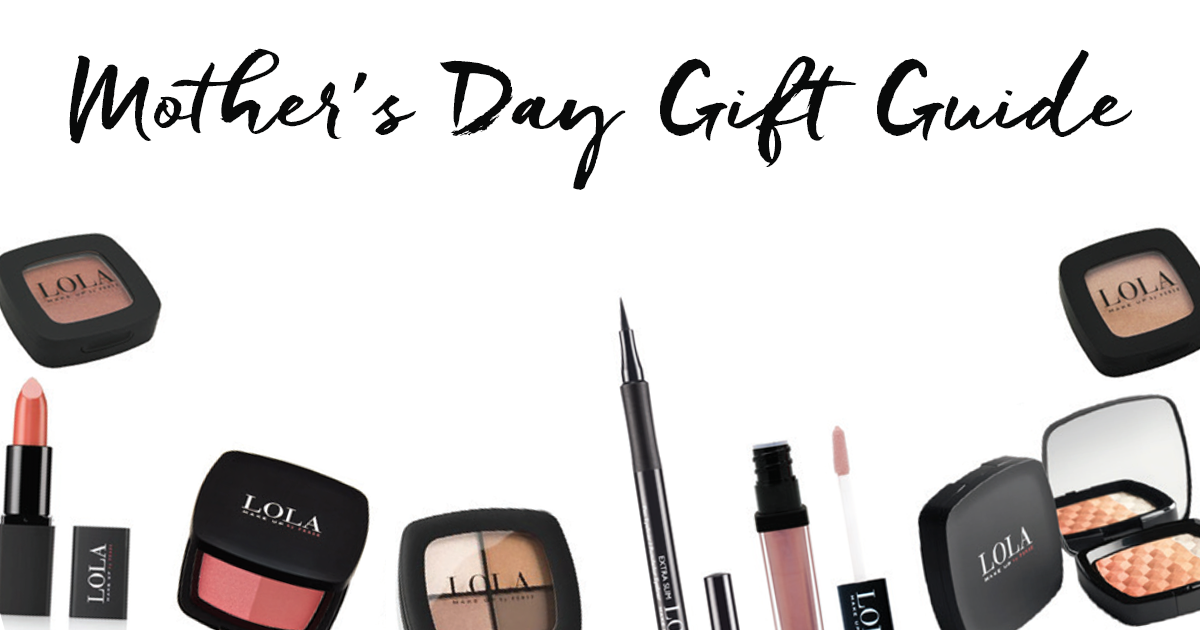 LOLA Make Up Mother's Day Gift Guide