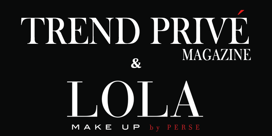 Trend Privé Magazine - LOLA Make Up
