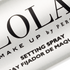 Introducing LOLA Make Up's Setting Spray