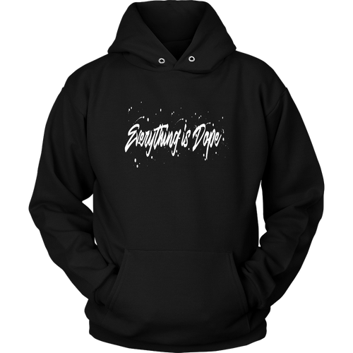 Everything Is Dope Hoodie