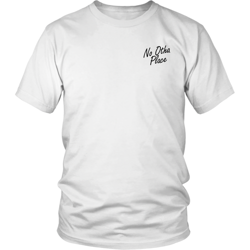 No Otha Place Logo T Shirt