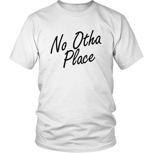 No Otha Place Title T Shirt