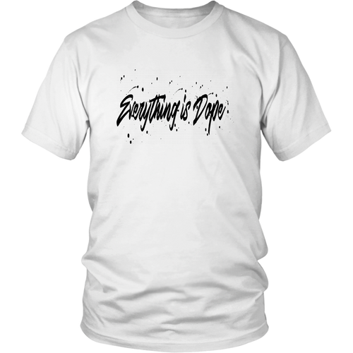 Everything Is Dope White T Shirt