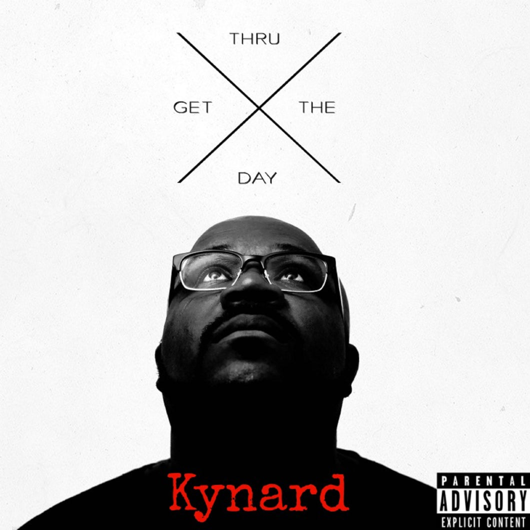 Kynard Autographed Get Thru The Day CD