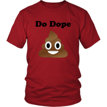 Load image into Gallery viewer, Do Dope Sh*t T Shirt