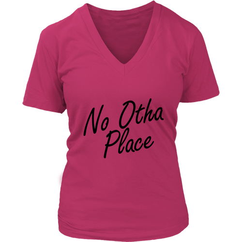 No Otha Place Womens V Neck