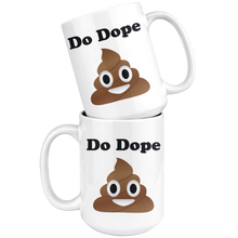 Load image into Gallery viewer, Do Dope Sh*t Coffee Mug