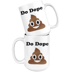 Do Dope Sh*t Coffee Mug
