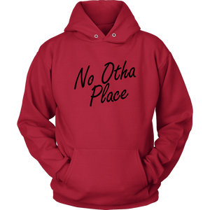 No Otha Place Text Hoodie