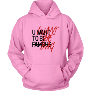 U WANT TO BE FAMOUS HOODIE (BLACK/RED)