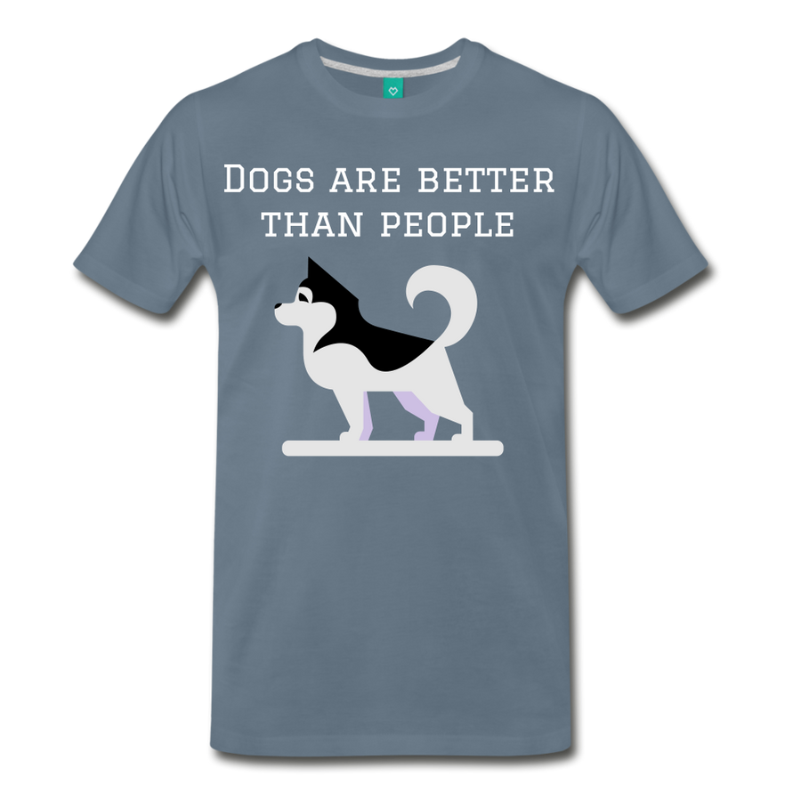 Dogs are better than people - steel blue