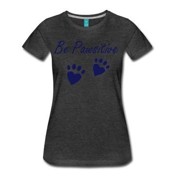 Be Pawsitive - charcoal gray