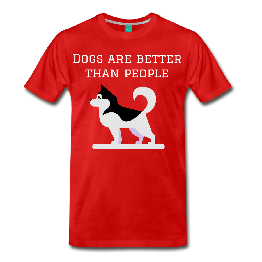 Dogs are better than people - red